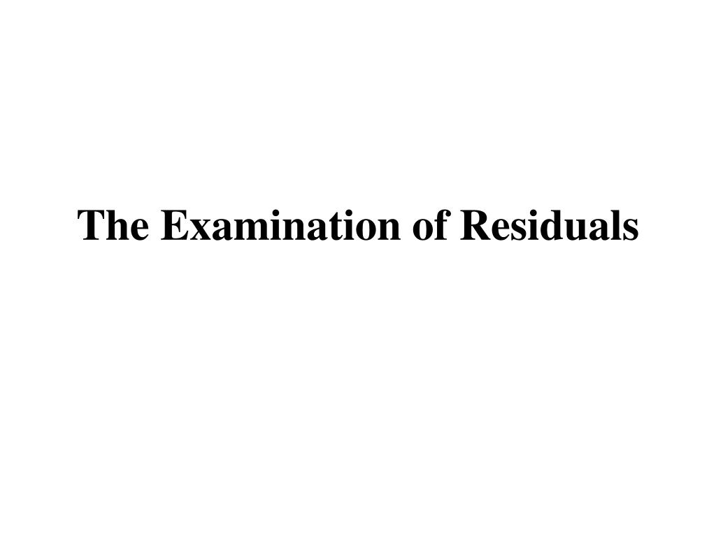 The Examination of Residuals