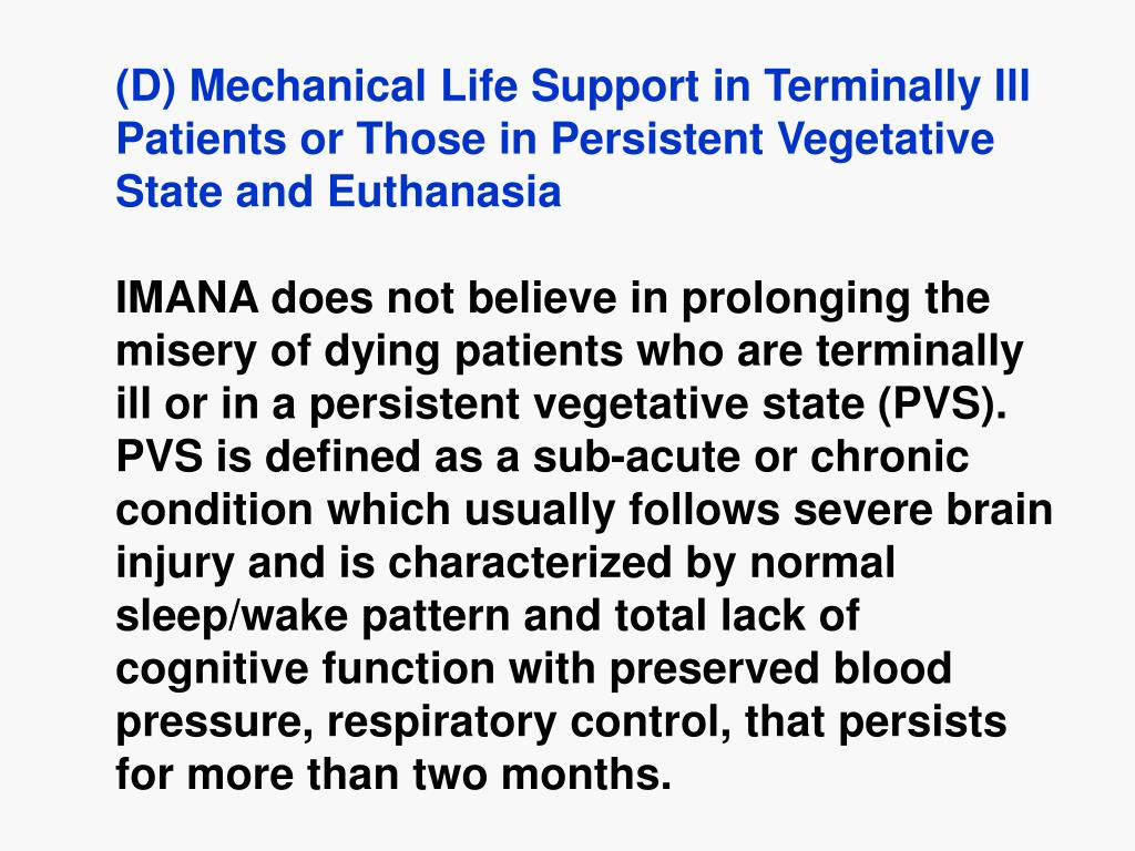 (D) Mechanical Life Support in Terminally Ill Patients or Those in Persistent Vegetative State and Euthanasia