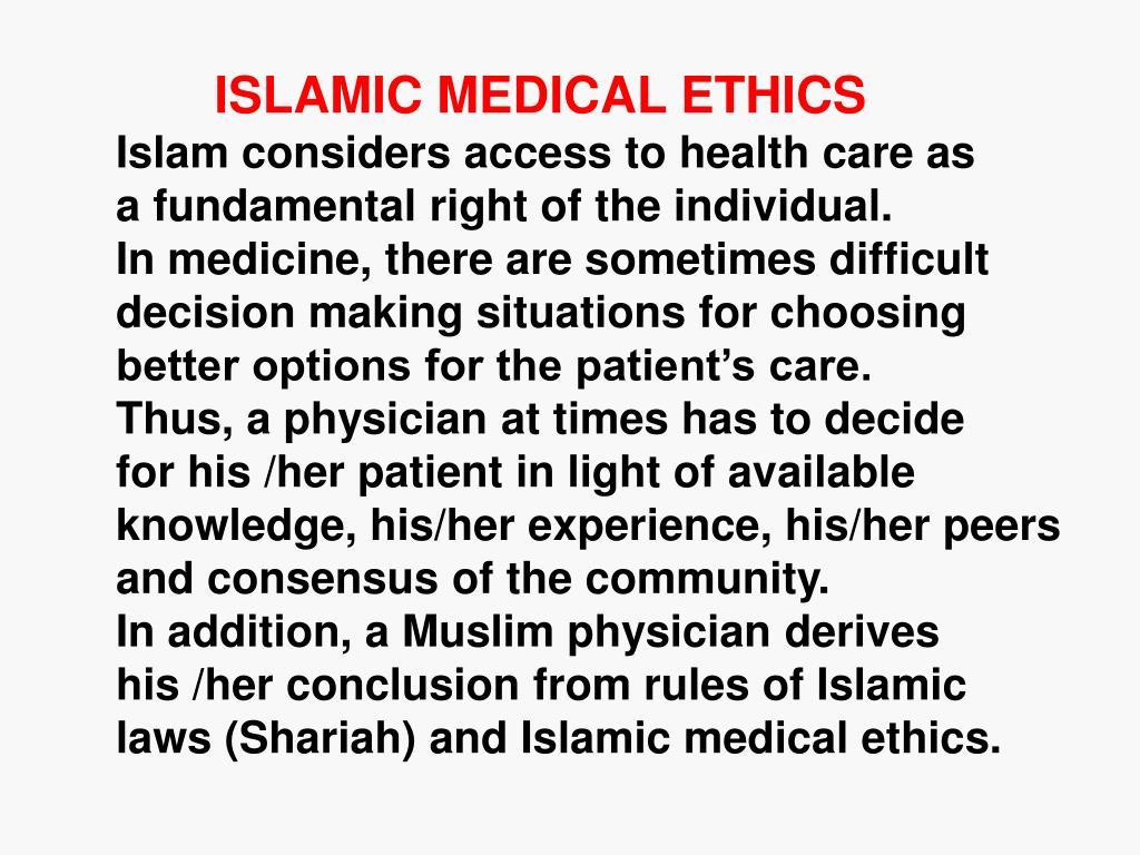 ISLAMIC MEDICAL ETHICS