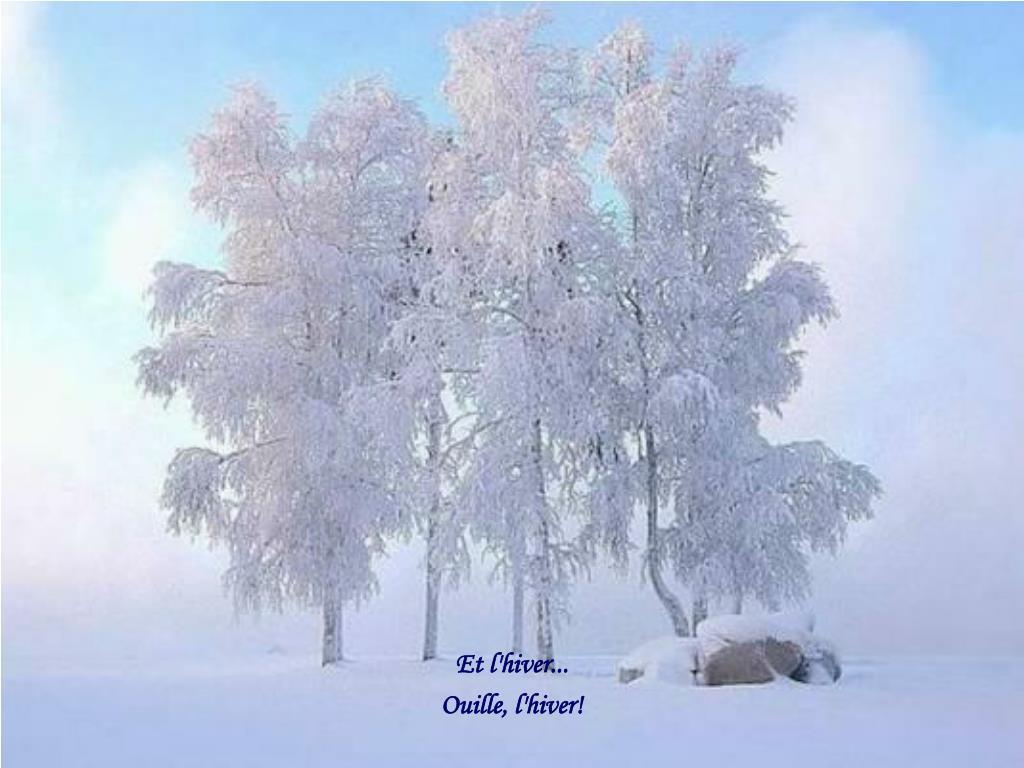 Et l'hiver...