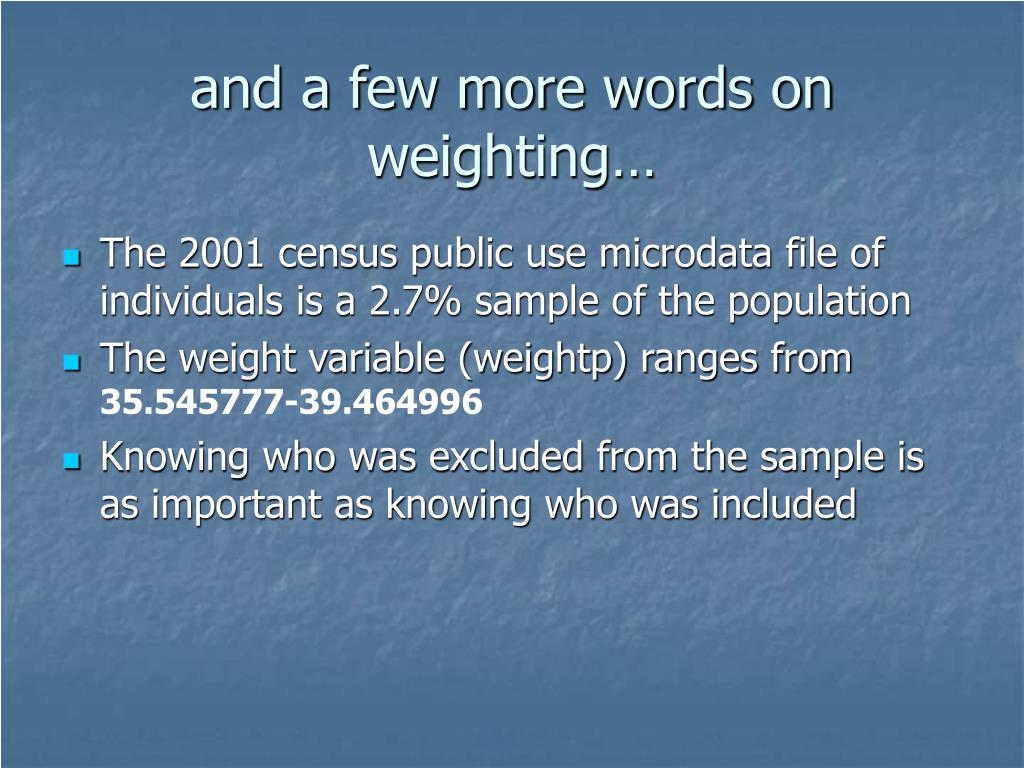 and a few more words on weighting…