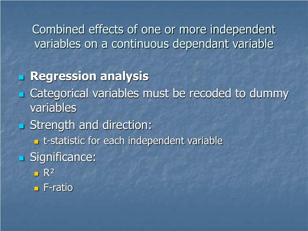 Combined effects of one or more independent variables on a continuous dependant variable