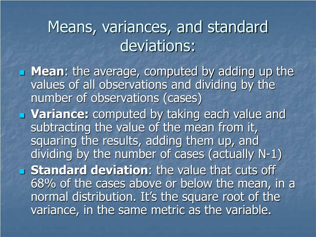 Means, variances, and standard deviations: