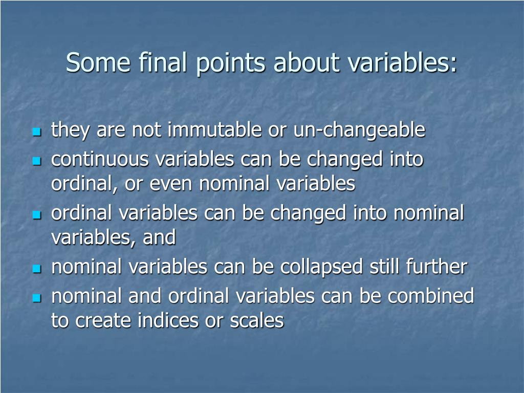 Some final points about variables: