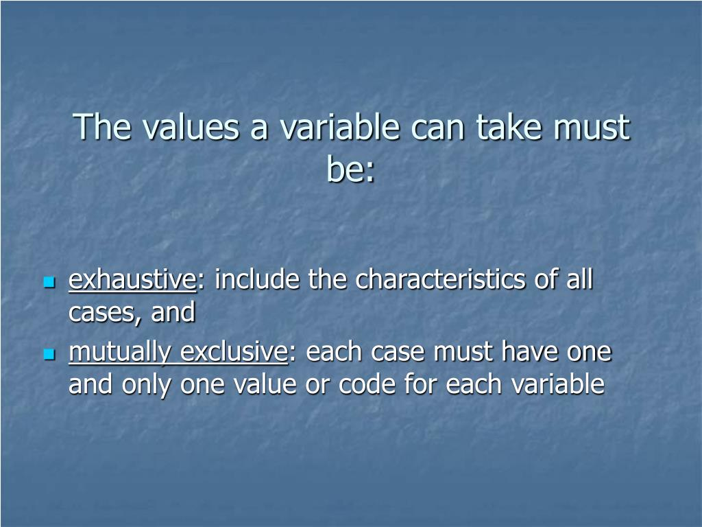 The values a variable can take must be: