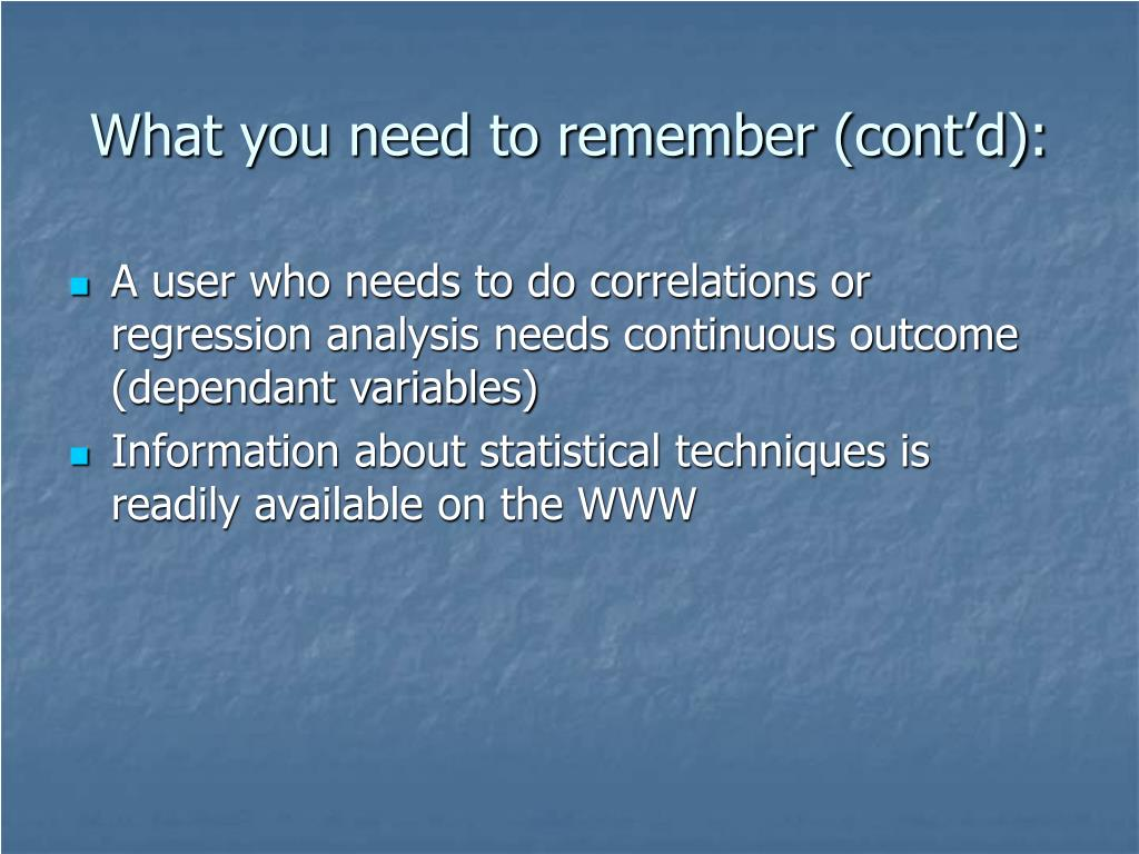 What you need to remember (cont'd):