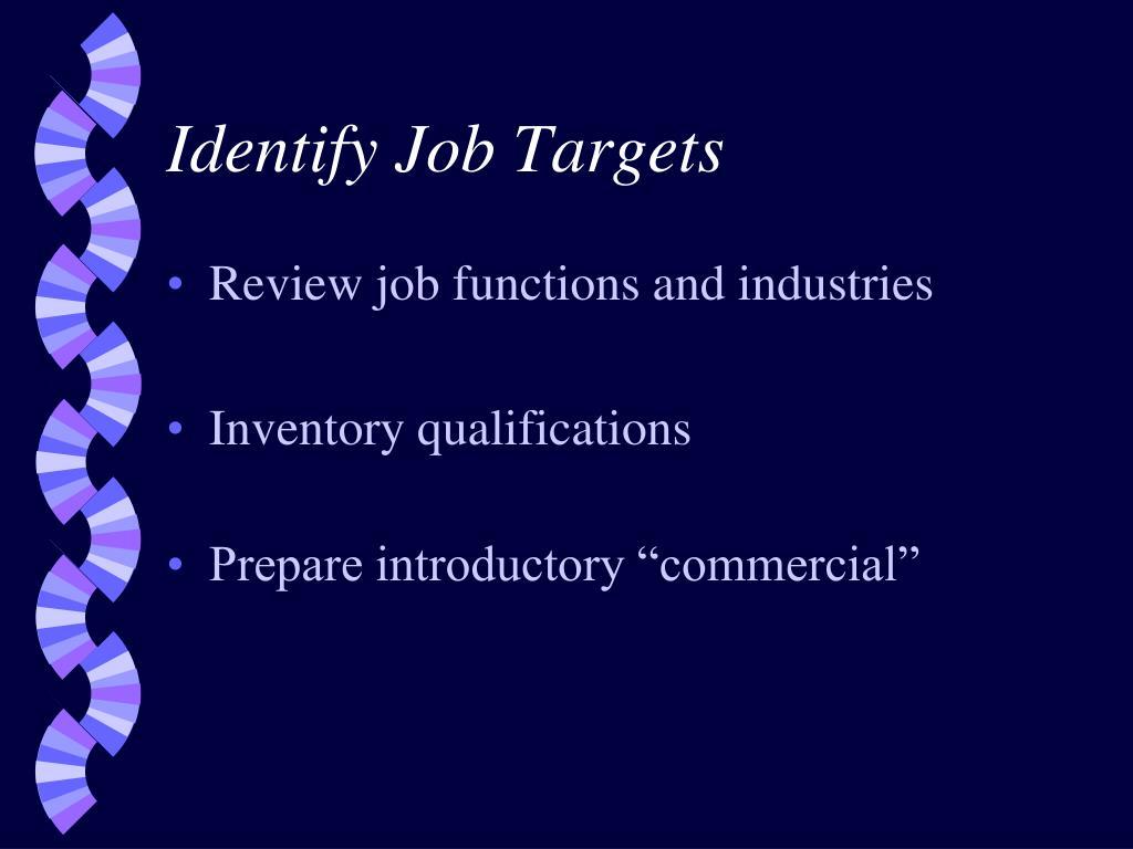 Identify Job Targets