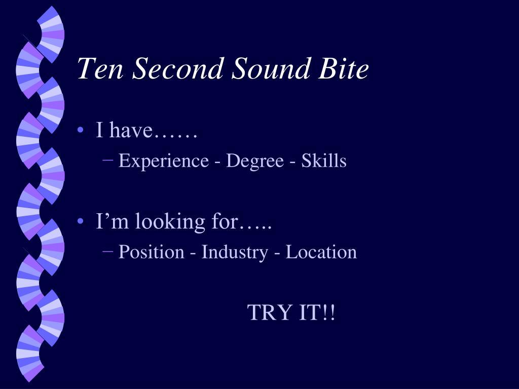 Ten Second Sound Bite
