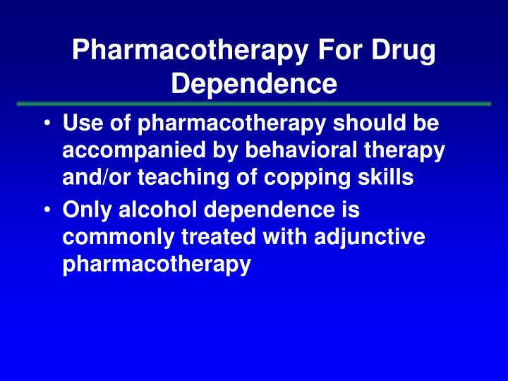 Pharmacotherapy For Drug Dependence