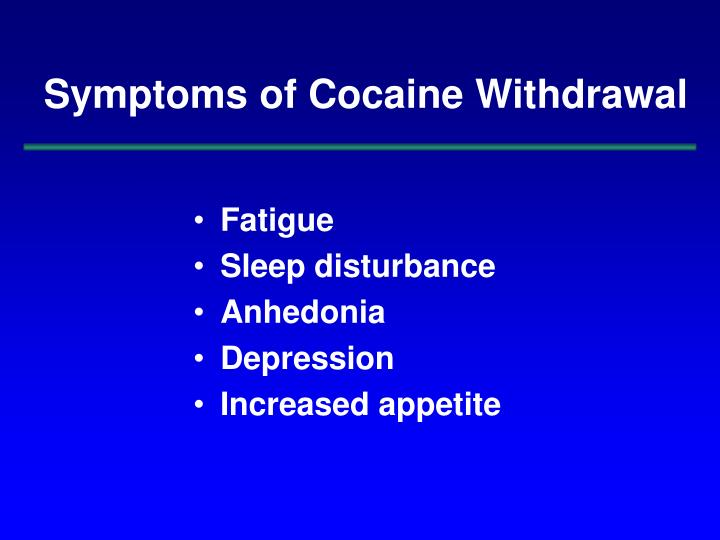 Symptoms of Cocaine Withdrawal