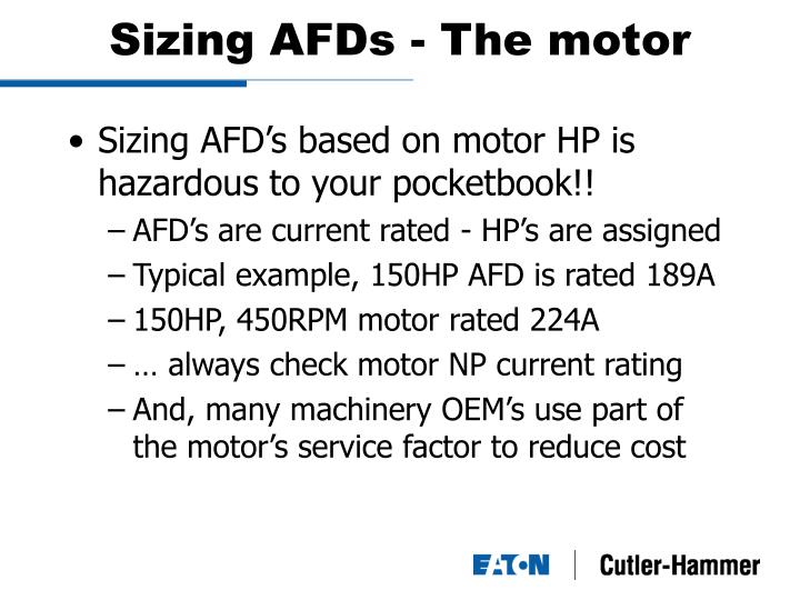 Sizing AFDs - The motor
