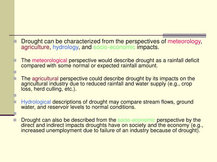 Drought can be characterized from the perspectives of