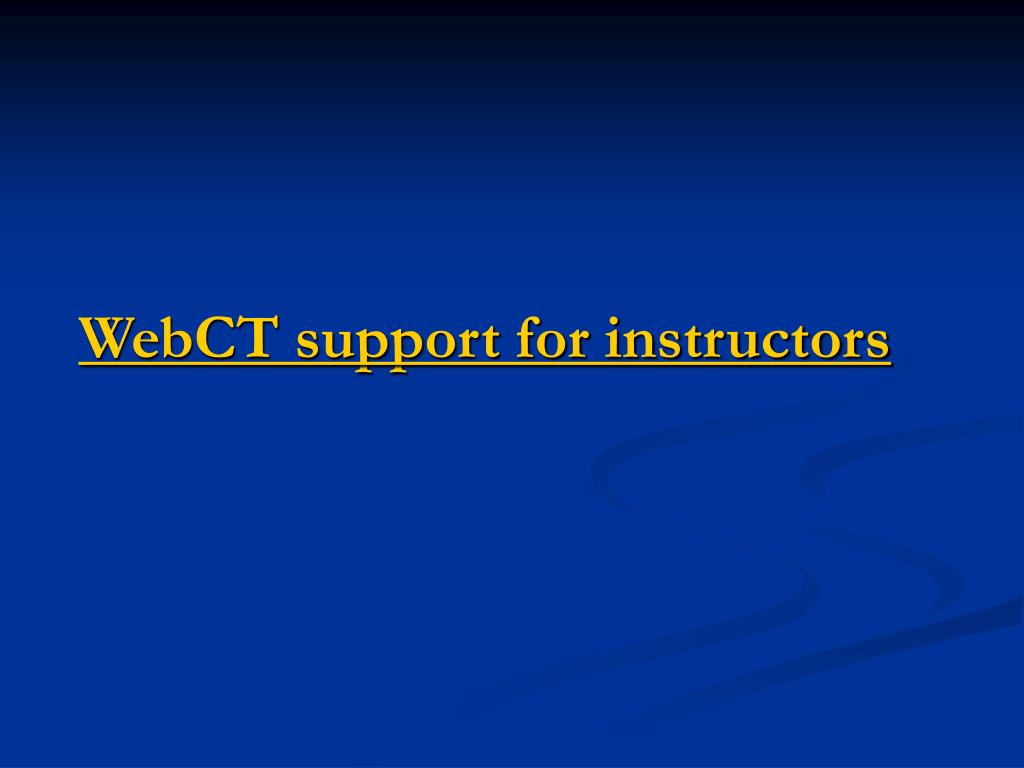 WebCT support for instructors