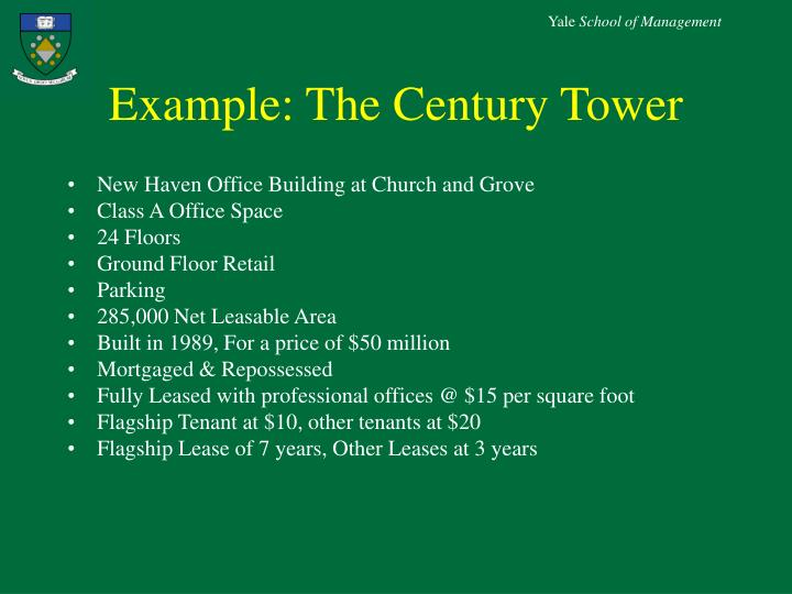 Example: The Century Tower