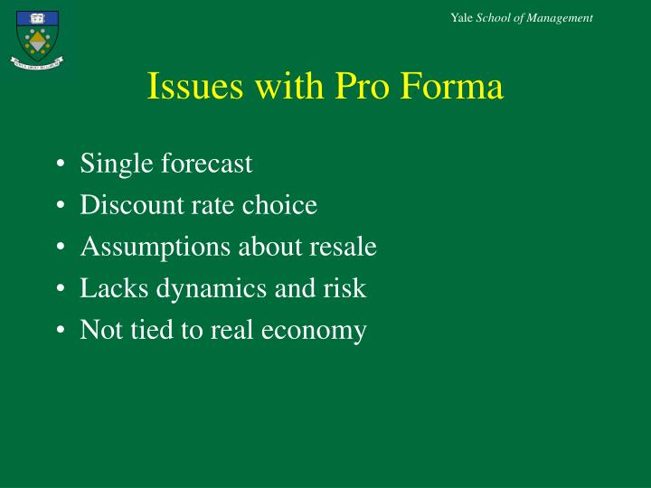 Issues with Pro Forma