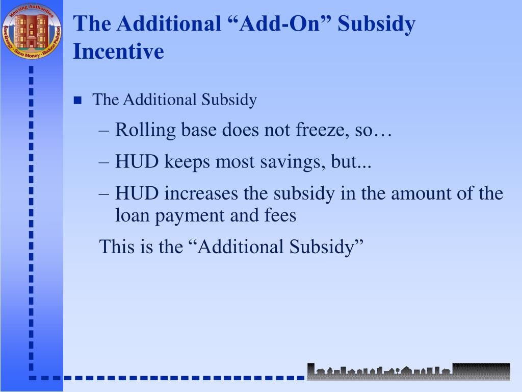 "The Additional ""Add-On"" Subsidy Incentive"