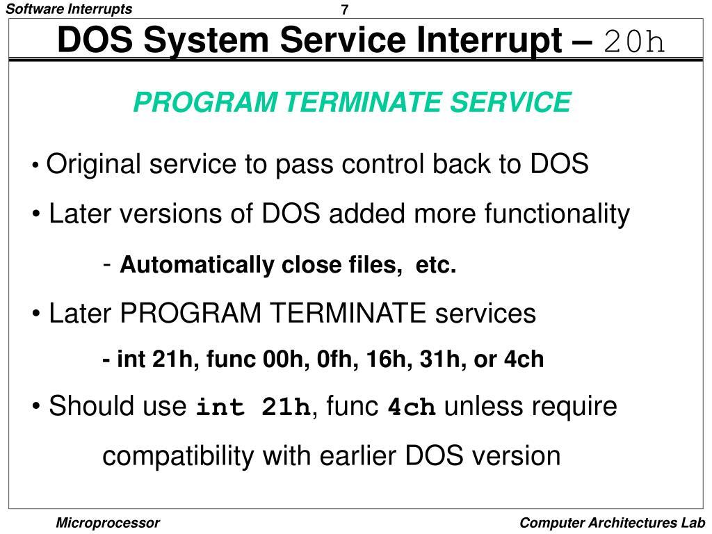 DOS System Service Interrupt –
