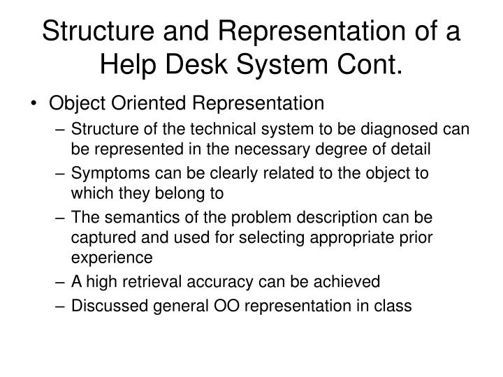 Structure and Representation of a Help Desk System Cont.