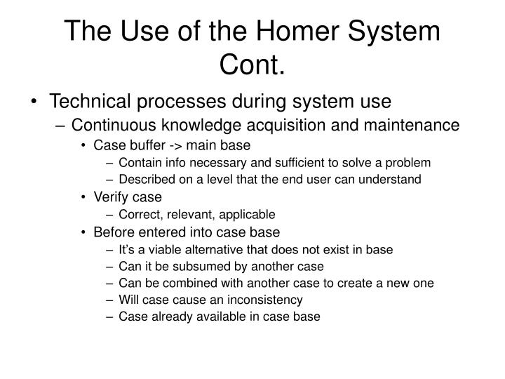 The Use of the Homer System Cont.