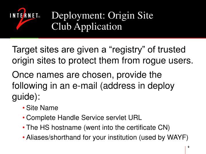 Deployment: Origin Site