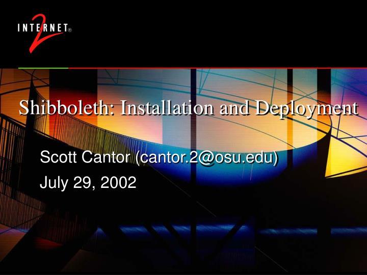Shibboleth: Installation and Deployment