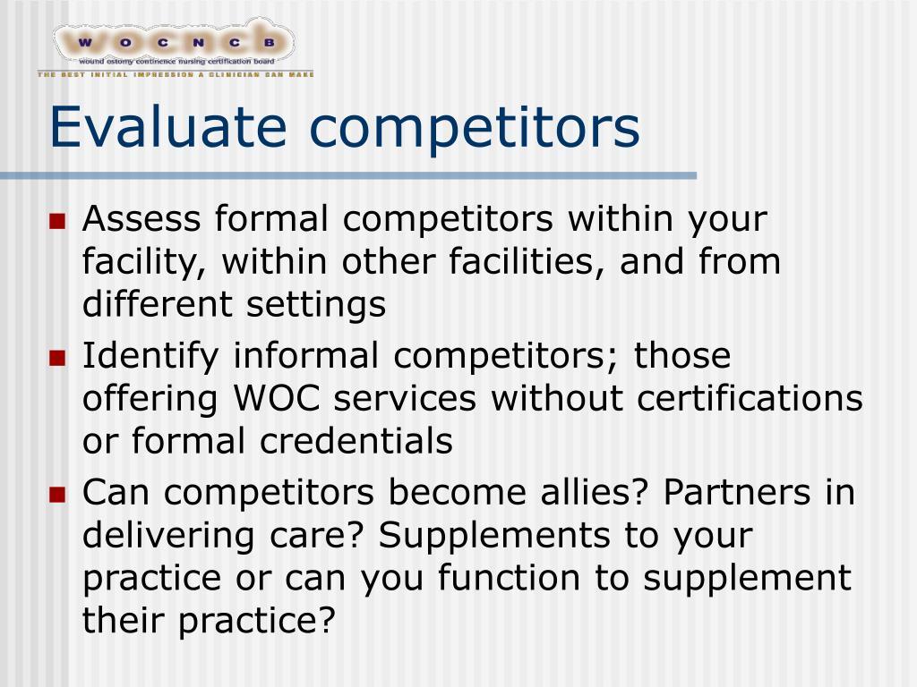 Evaluate competitors