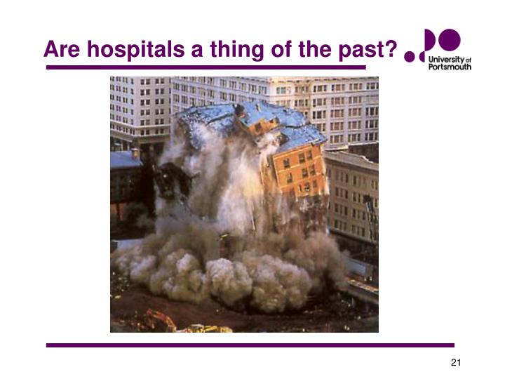 Are hospitals a thing of the past?