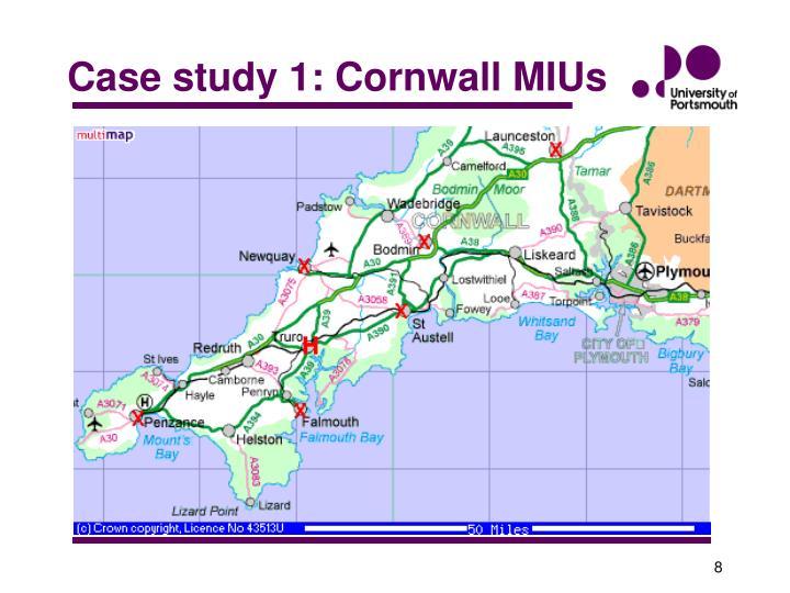Case study 1: Cornwall MIUs