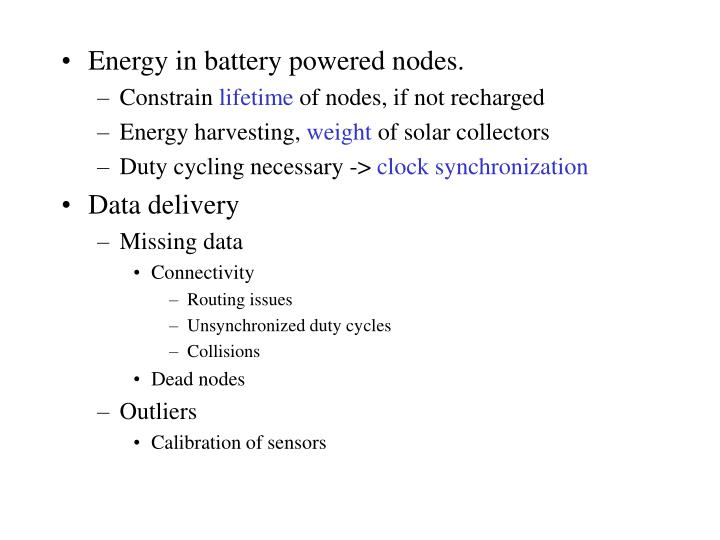 Energy in battery powered nodes.