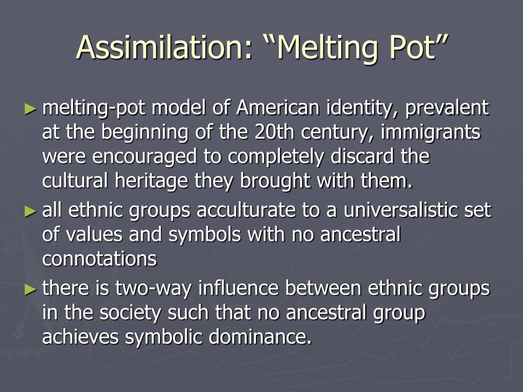 "Assimilation: ""Melting Pot"""