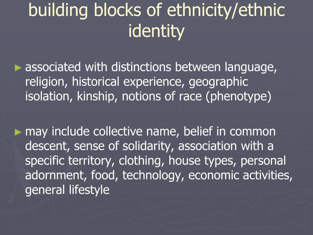 building blocks of ethnicity/ethnic identity