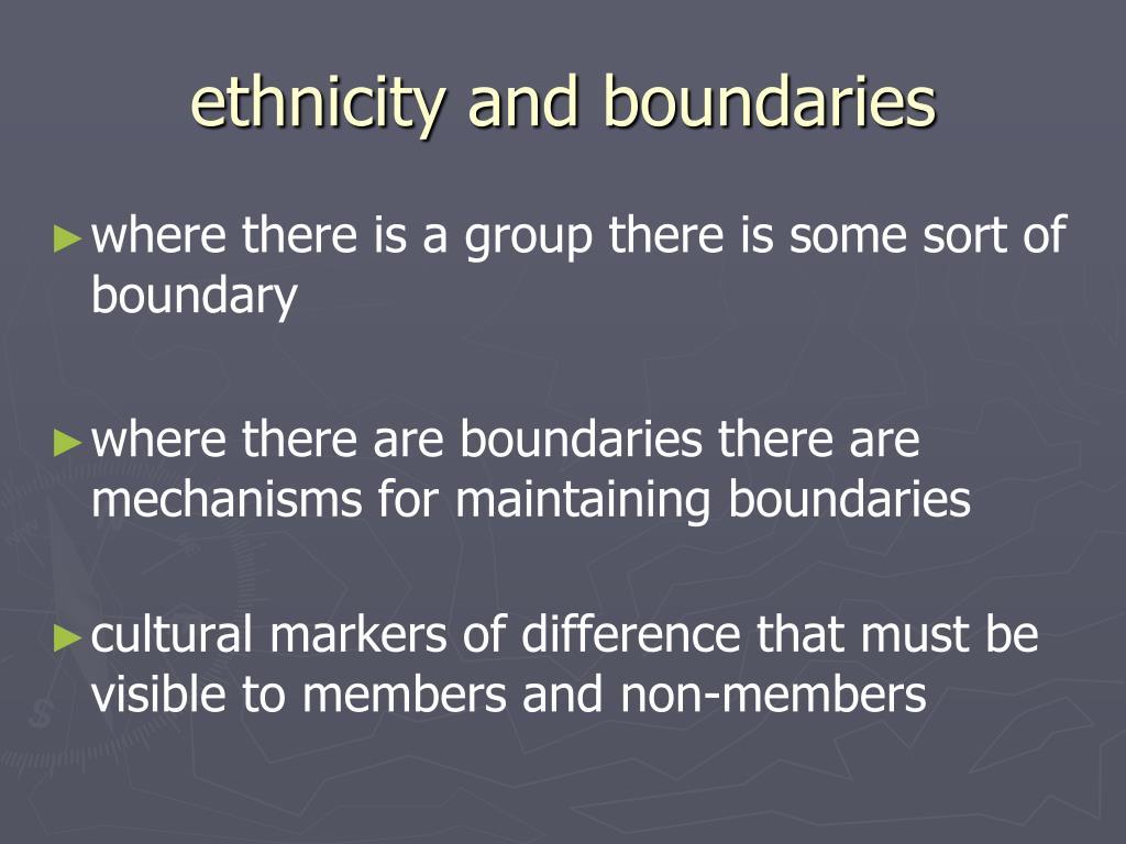 ethnicity and boundaries