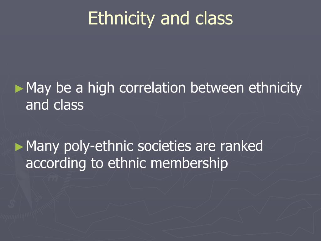 Ethnicity and class