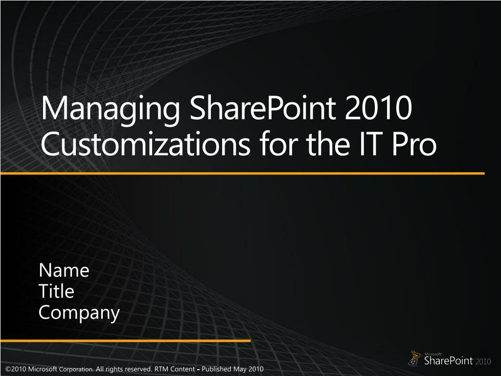 Managing SharePoint 2010 Customizations for the IT Pro