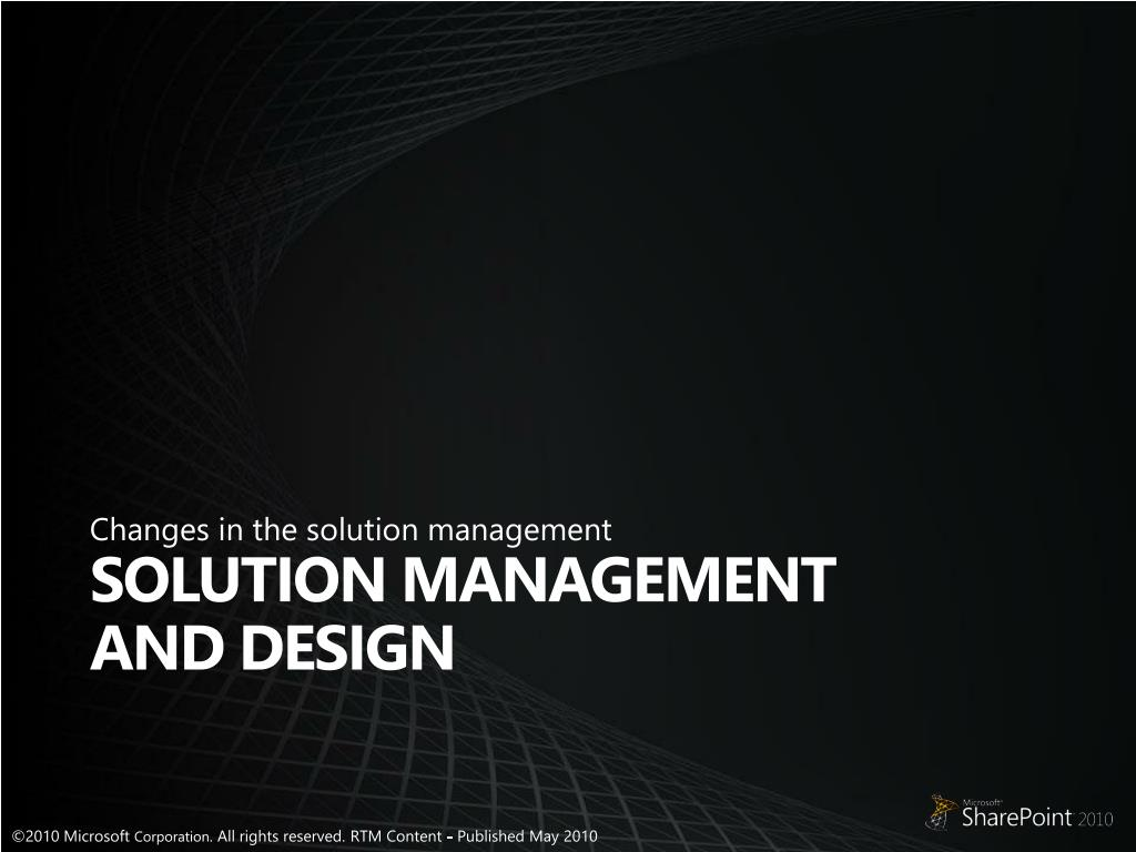 Changes in the solution management
