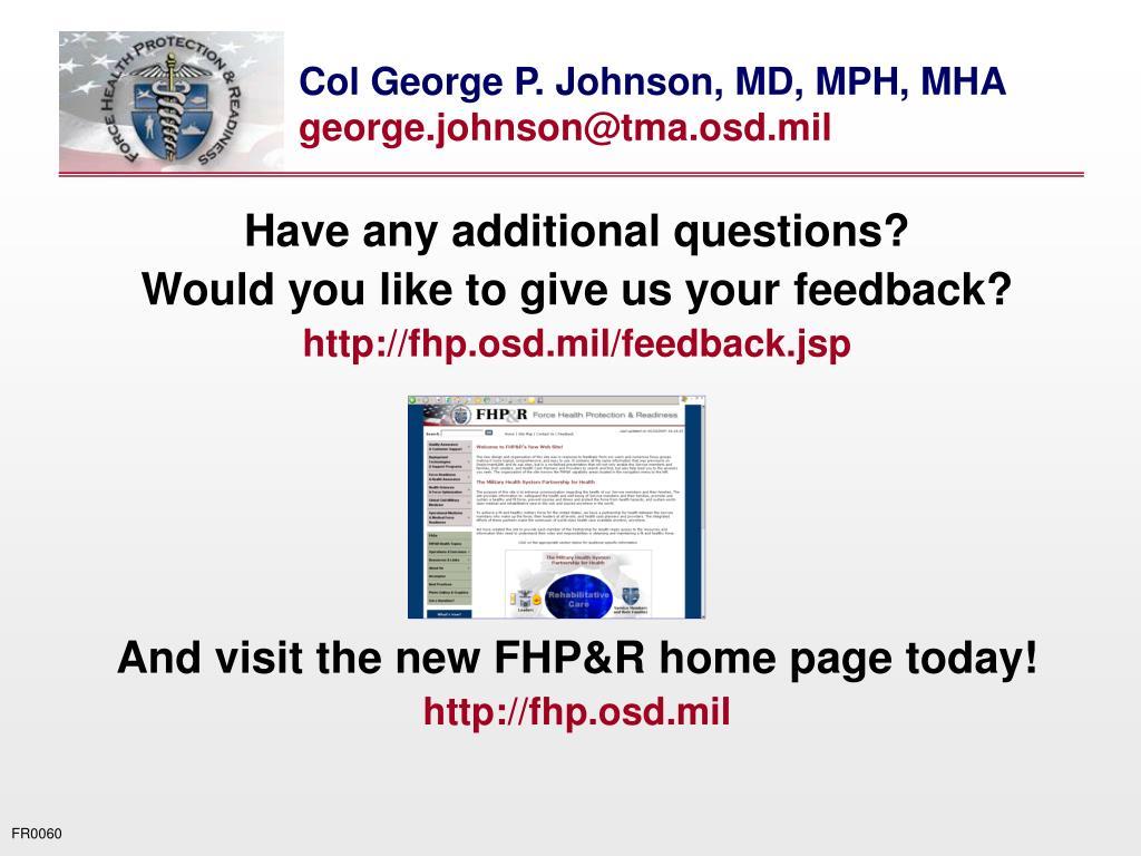 Col George P. Johnson, MD, MPH, MHA