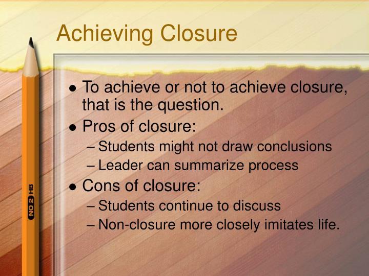 Achieving Closure