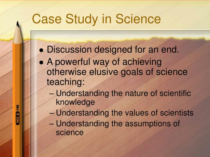 Case Study in Science