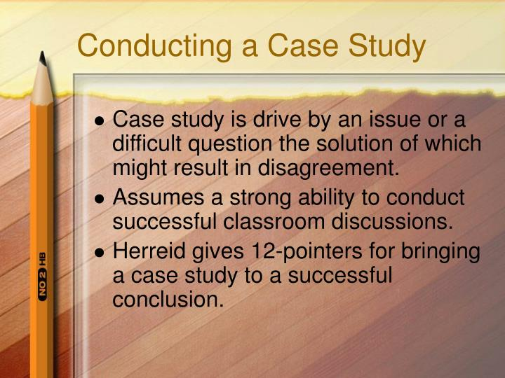 Conducting a Case Study