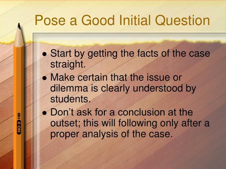 Pose a Good Initial Question