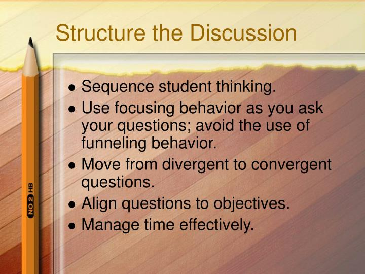 Structure the Discussion
