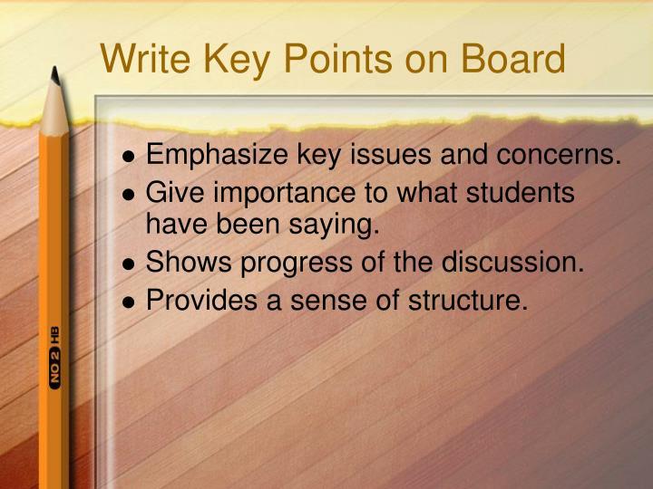 Write Key Points on Board