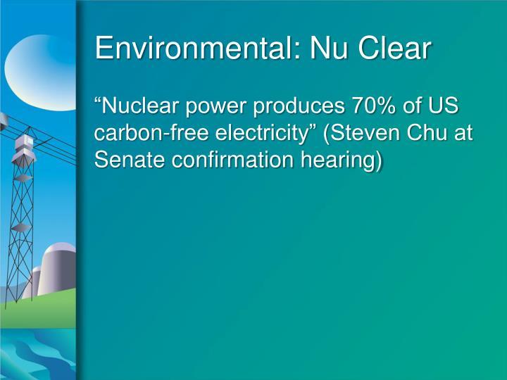 Environmental: Nu Clear
