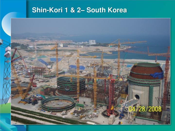 Shin-Kori 1 & 2– South Korea