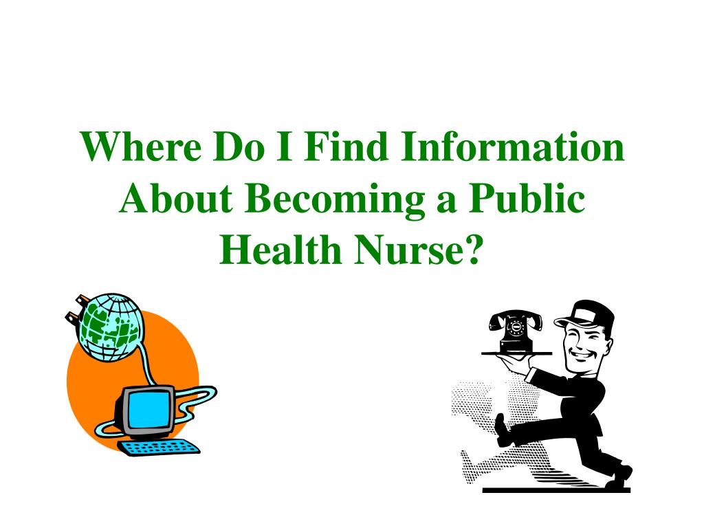 Where Do I Find Information About Becoming a Public Health Nurse?