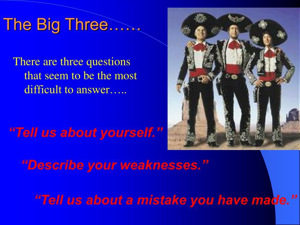 The Big Three……