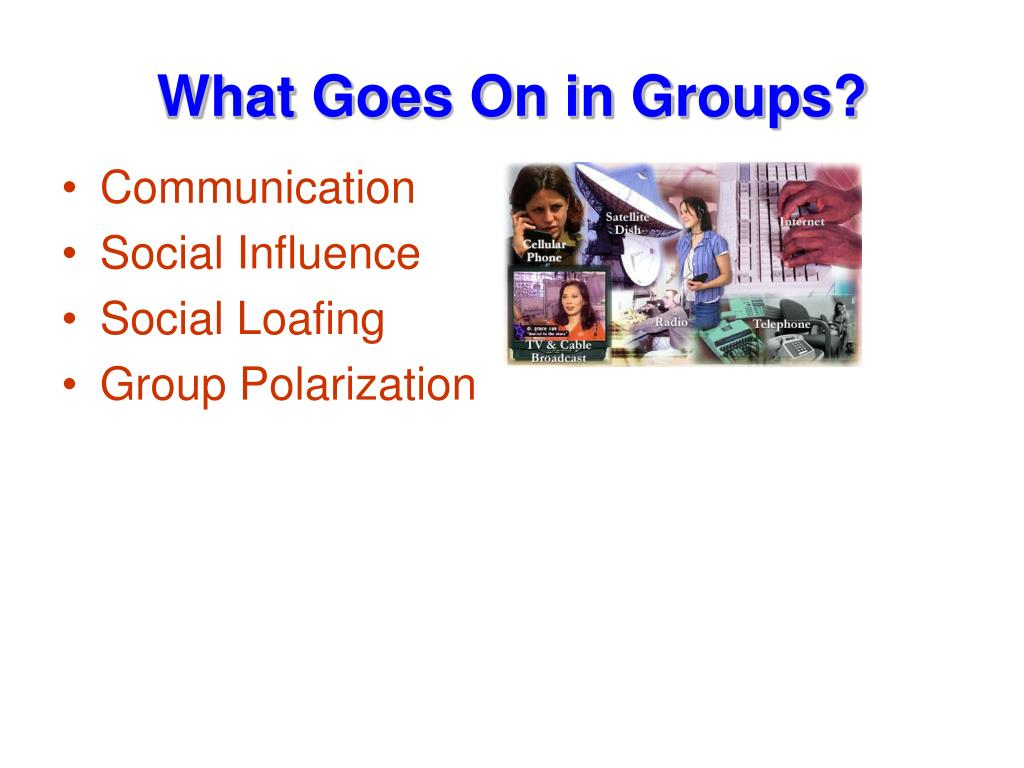 What Goes On in Groups?