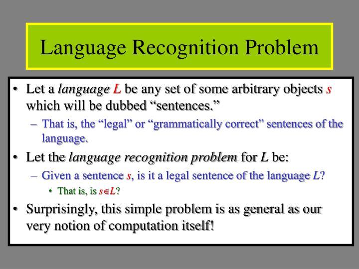 Language Recognition Problem