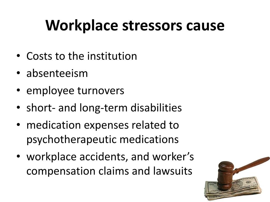 Workplace stressors cause
