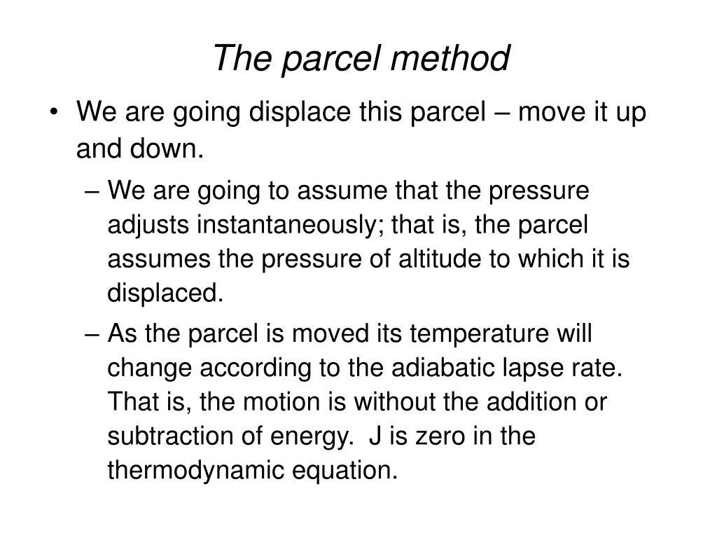 The parcel method